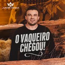 Junior Vianna - O Vaqueiro Chegou!