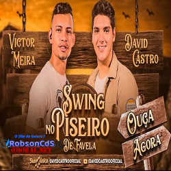 David Castro & Victor Meira - Swing no Piseiro