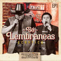 Rionegro e Solimões EP Só lembranças (Acústico, Ep1)