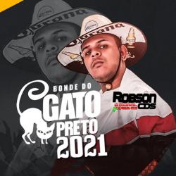 💿BONDE DO GATO PRETO -(MÚSICAS NOVAS) PRA PAREDÃO - PROMOCIONAL MAIO 2021